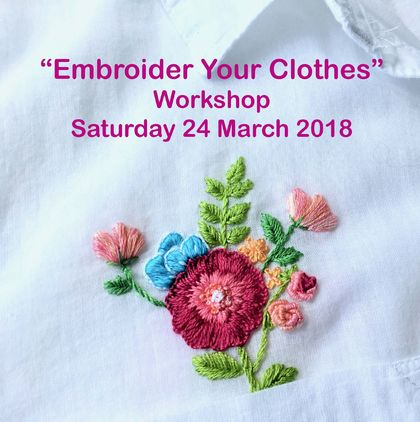 Embroider Your Clothes Workshop Sat 24 March