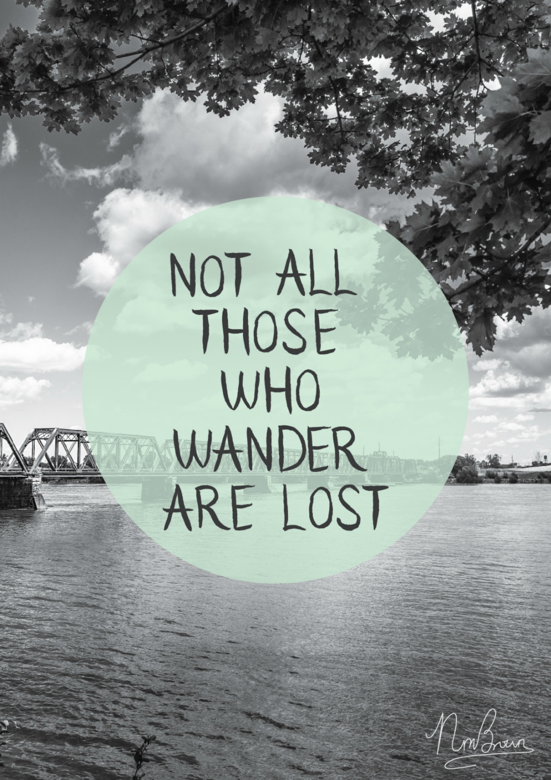 Not all who wander are lost — miracle & wander