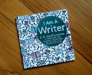 "Inspiring book for young writers: ""I am a Writer"""