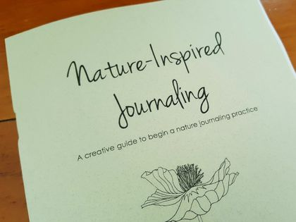 Nature Inspired Journaling: A creative guide to beginning a nature journaling practice zine