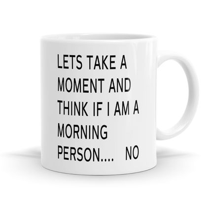 Not a morning person 11oz Coffee or Tea Mug