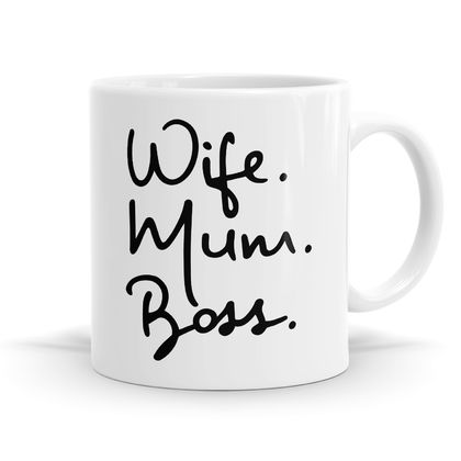 Wife Mum Boss 11oz Coffee or Tea Mug