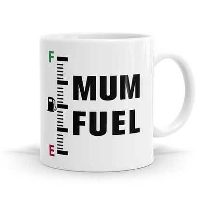 Mum Fuel 11oz Coffee or Tea Mug