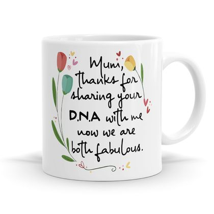 Mum Thanks For Sharing Your DNA 11oz Coffee or Tea Mug