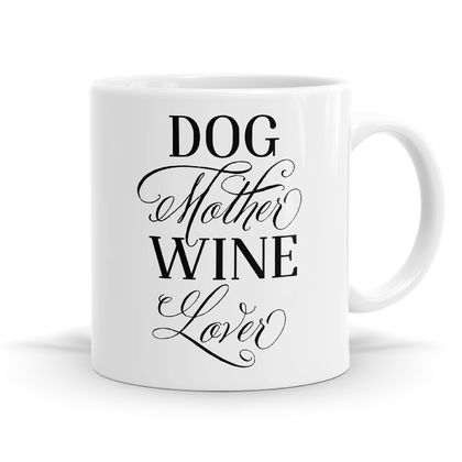 Dog Mother Wine Lover 11oz Coffee or Tea Mug