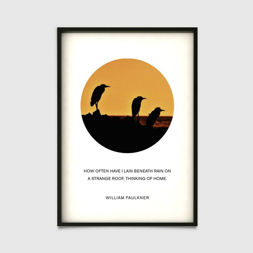 Thinking of Home, William Faulkner 8x10 or A4 Quote Print