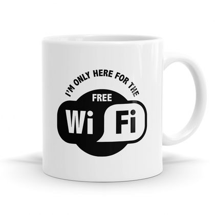 I'm only here for the free wifi - 11oz Coffee or Tea Mug