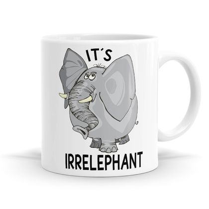 It's Irrelephant Mug - 11oz Coffee or Tea Mug
