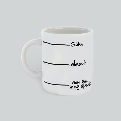 When You May Speak Mug, gift for him, gift for her