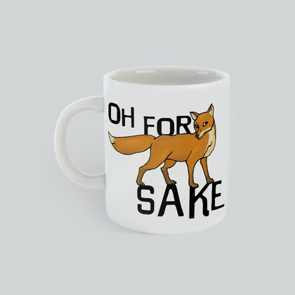 For Fox Sake Mug, gift for him, gift for her
