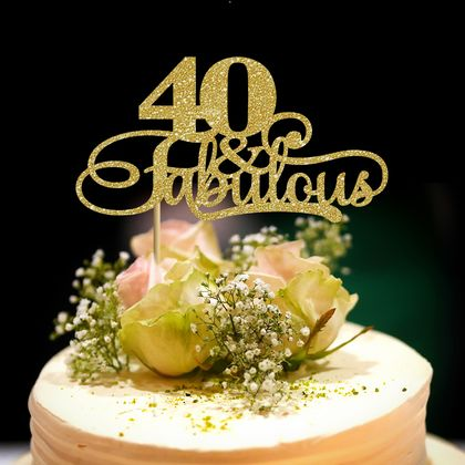 """40 & Fabulous"" Cake Topper, celebrate 40th, why not!"