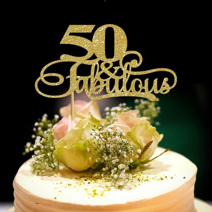 """50 & Fabulous"" Cake Topper, celebrate 50th, why not!"