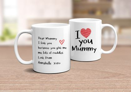 I Love You Mummy (Mum) -  Personalised  Mother's Day  Mug