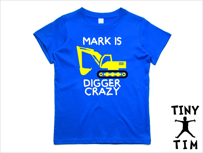 """Named """"Digger Crazy"""" T-Shirt For 2, 3, 4, 5 & 6 Year Olds By Tiny Tim.. Custom Printed T-Shirt."""