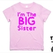 "Custom Printed ""I'm The Big Sister"" T-Shirt For 2, 3, 4, 5 & 6 Year Olds, With The Child's Name On The Back"