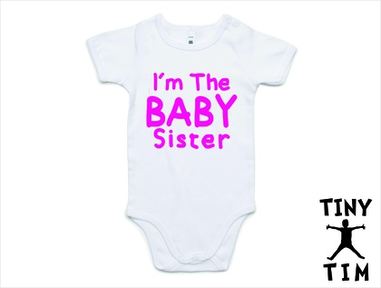 "Custom Printed ""I'm The Baby Sister"" Baby Body Suit, With The Child's Name On The Back"
