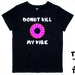 """Named -  """"Donut Kill My Vibe""""  T-Shirt For 2, 3, 4, 5 & 6 Year Olds, With The Child's Name On The Back. Custom Printed. By Tiny Tim."""