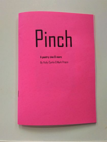 Pinch - A poetry zine by Vicky Curtin and Mark Prisco