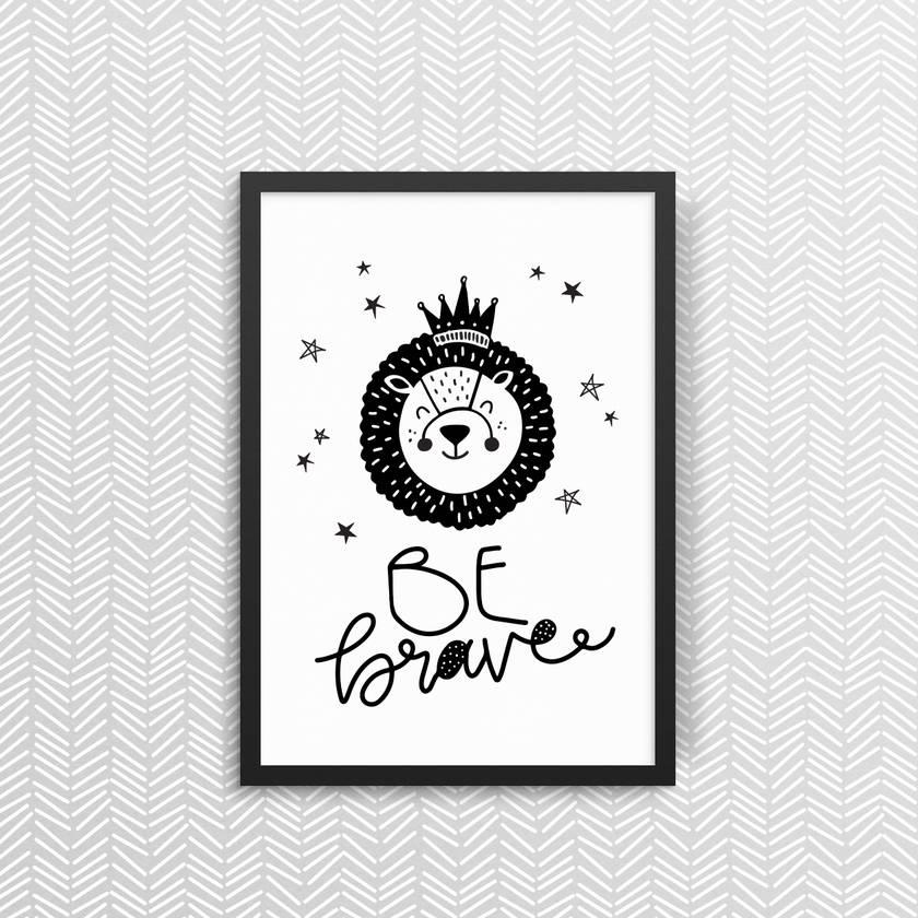 Be Brave - Print