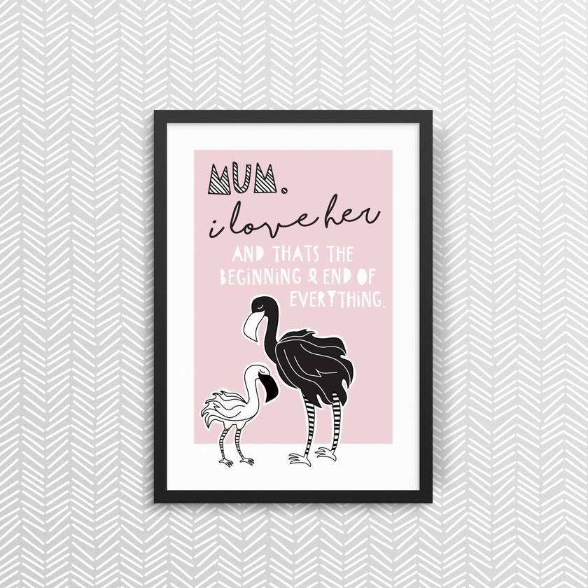 Mum, I Love Her - Print