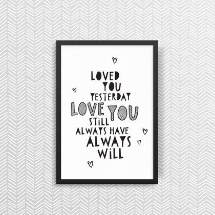 Loved You Yesterday - Print
