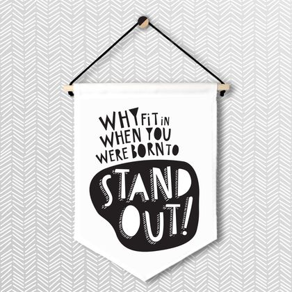 Stand Out - Large Wall Flag
