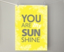 Your are My Sunshine Print