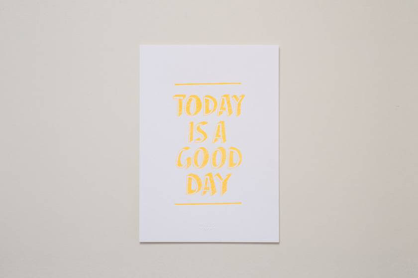 Today is a Good Day - Neon Letterpress Art Print
