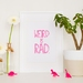 Weird is Rad - Neon Letterpress Print