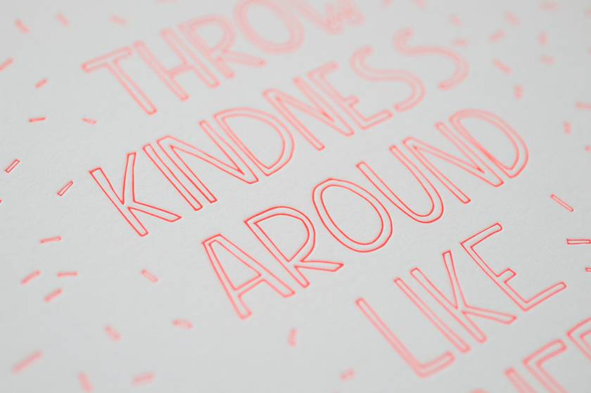 Throw Kindness around like Confetti - Neon Letterpress Print