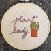 """""""Plant Lady"""" hand-Embroidery with plants"""