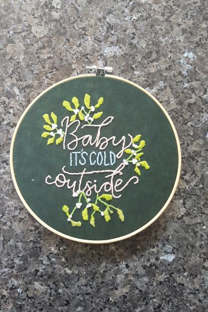"""Baby It's cold Outside"" hand-Embroidery with Mistletoe"