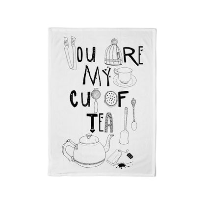Super Duper Cotton Tea Towel: You are my cup of tea