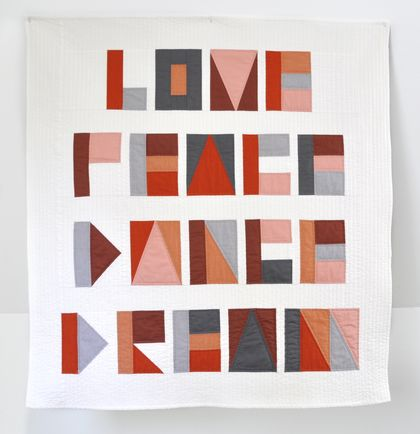 Modern minimalist quilt - Love, Peace, Dance, Dream