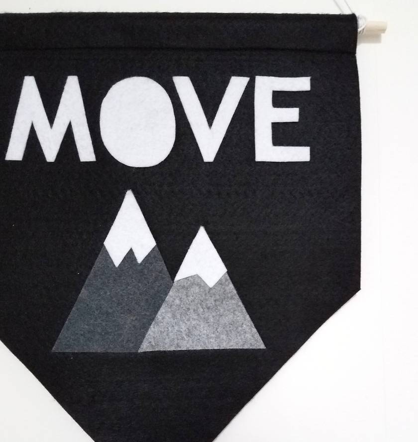 MOVE MOUNTAINS felt banner