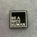 Be a Nice Human needleminder