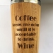 Eco Bamboo Travel Mug with engraved message regarding coffee and wine!