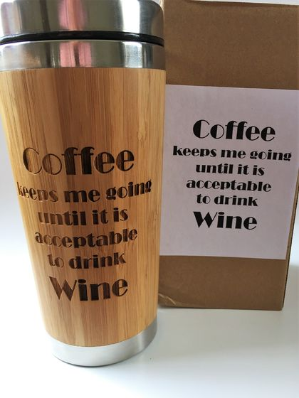 Eco Bamboo Travel Mug - Coffee keeps me going until its acceptable to drink wine