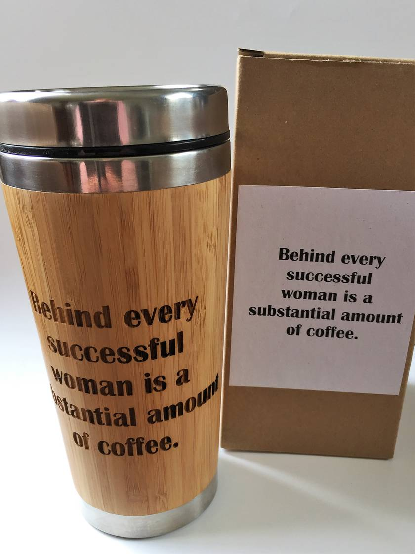 Eco Bamboo Travel Mug - Behind every successful woman is a substantial amount of coffee
